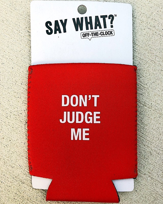 Don't Judge Me Drink Sleeve,188212