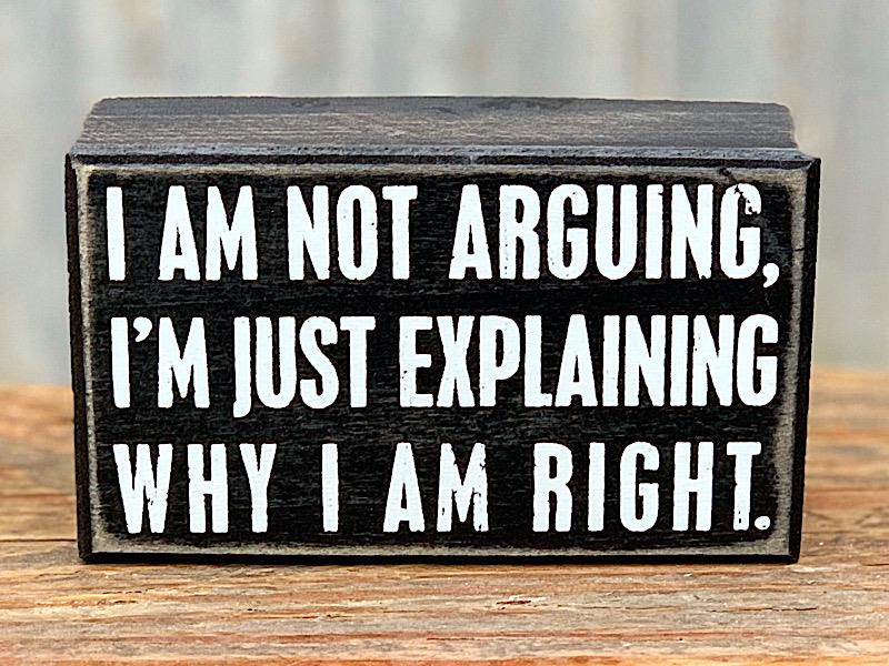 Not Arguing Box Sign,20515