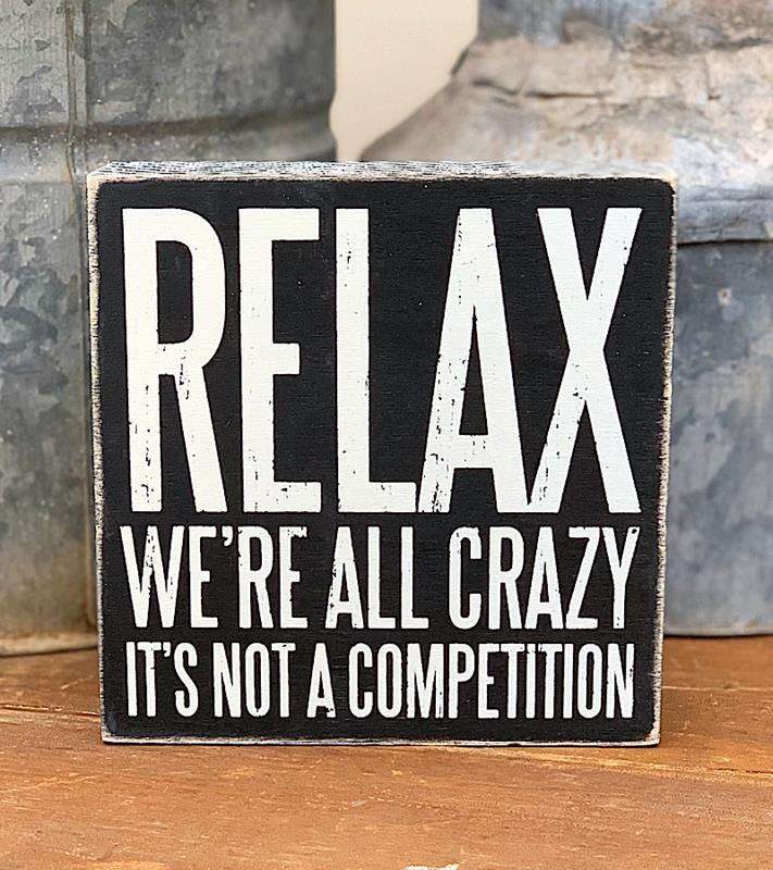 Relax We're All Crazy Box Sign,25172